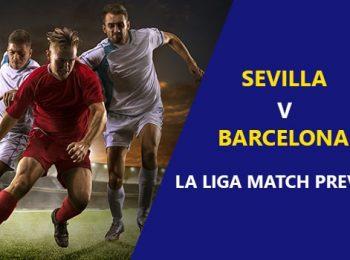Sevilla vs FC Barcelona: La Liga Game Preview