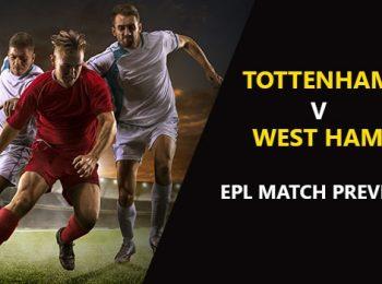 Tottenham Hotspur vs West Ham United: EPL Game Preview