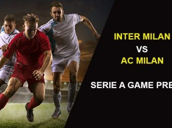 Inter Milan vs AC Milan: Serie A Game Preview